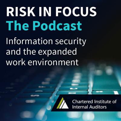 Cover art for Risk in Focus podcast   Information security and the expanded work environment