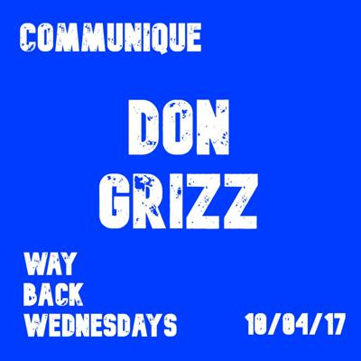 Cover art for Way Back Wednesdays - Don Grizz 10/04/17