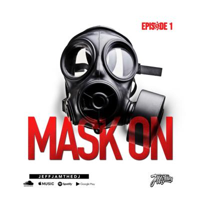 Cover art for JEFF JAM - MASK ON EP.1 (CLEAN)