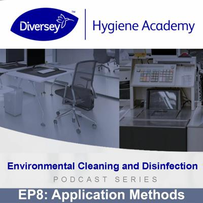 Cover art for Disinfectant Application Methods - Diversey Hygiene Academy - EP8