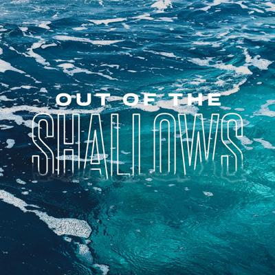 Cover art for 07.26.20 [Out Of The Shallows] Work It Out