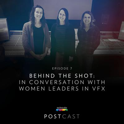 Cover art for 7 — Behind the Shot: In Conversation with Women Leaders in VFX