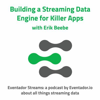 Cover art for Building a Streaming Data Engine for Killer Apps with Erik Beebe