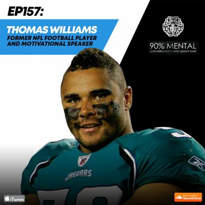Cover art for Thomas Williams, Former NFL Football Player and Motivational Speaker Episode 157