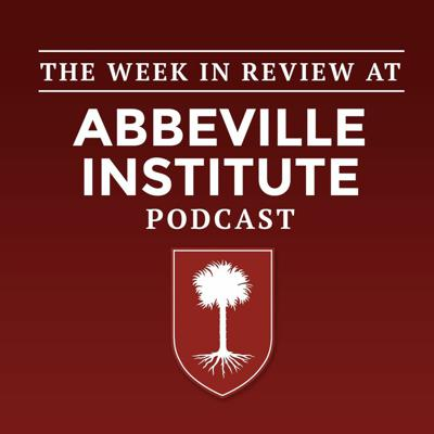 The Week in Review at the Abbeville Institute