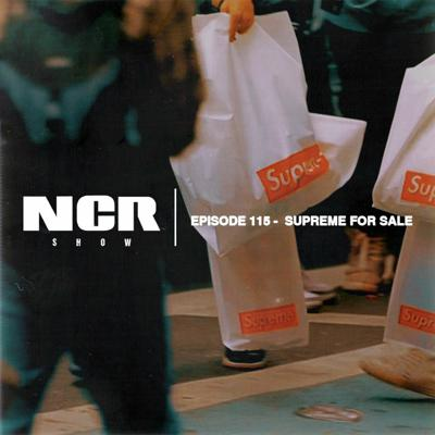 Cover art for The NCR Show   Episode 115 - SUPREME FOR SALE