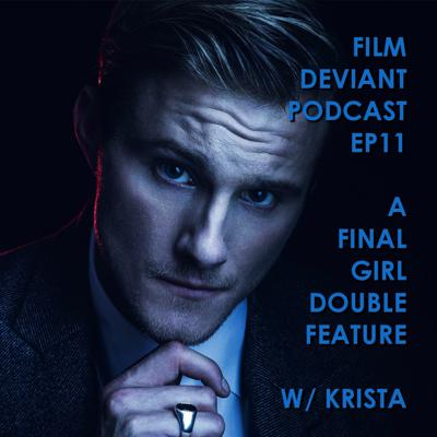 Cover art for FILM DEVIANT PODCAST - EP11 | A Final Girl Double Feature w/ Krista