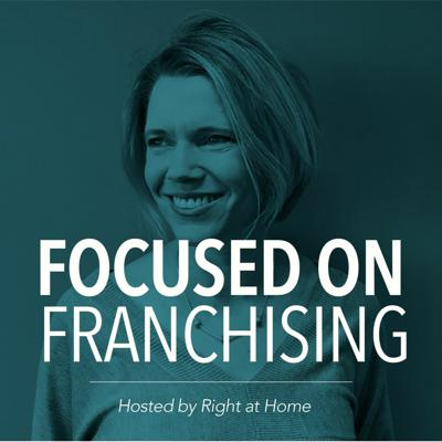 Focused On Franchising Episode 3 - How do I find the right franchise opportunity?