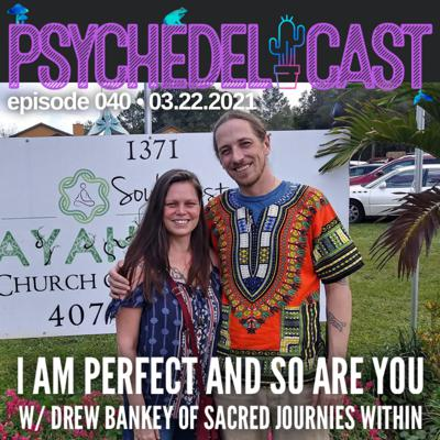 Cover art for 040 I Am Perfect and So Are You w/ Drew Bankey of Sacred Journies Within