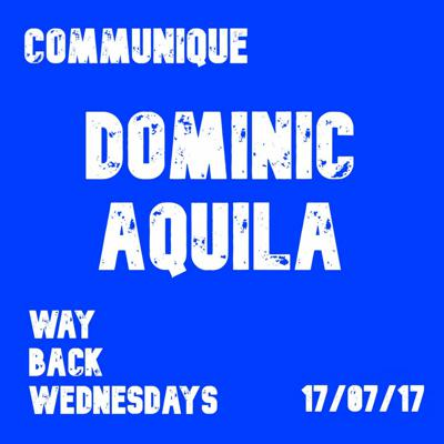 Cover art for Way Back Wednesdays - Dominic Aquila 17/07/17