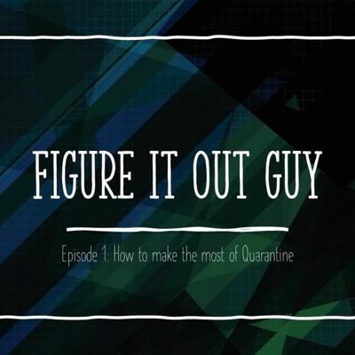 Cover art for Episode 1: How To Make The Most Of Quarantine