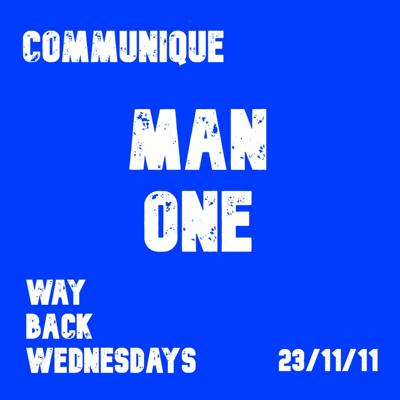 Cover art for Way Back Wednesdays - Man One 23/11/11