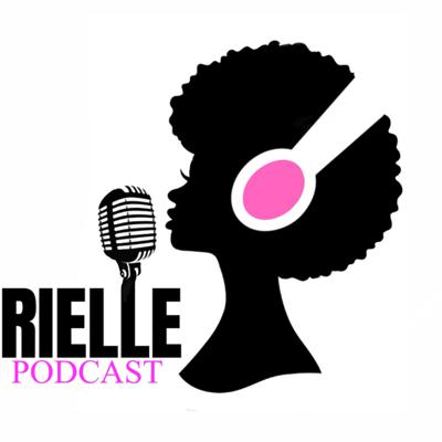 Rielle Podcast