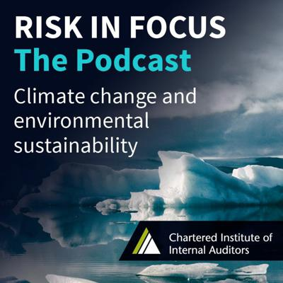 Cover art for Risk in Focus podcast   Climate change and environmental sustainability