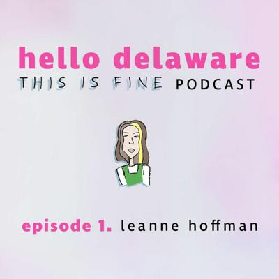 Cover art for This is Fine, Leanne Hoffman is here! (episode 1)