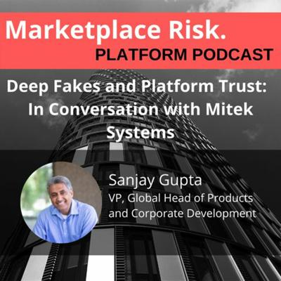 Cover art for Deep Fakes and Platform Trust with Sanjay Gupta of Mitek