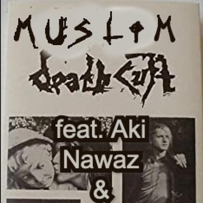 Cover art for Muslim Death Cult Feat. Aki Nawaz and Bobby Friction