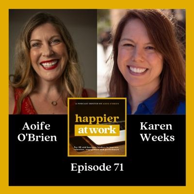 Cover art for 71: Why Igniting Employee Experience Matters with Karen Weeks