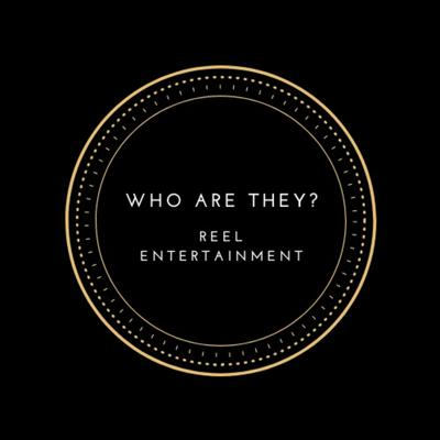 Who Are They? Reel Entertainment