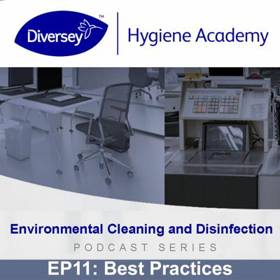 Cover art for Best Practices for Cleaning and Disinfection - Diversey Hygiene Academy - EP11