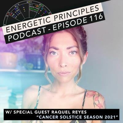 Cover art for EP Podcast #116 w/ special guest Raquel Reyes - Cancer Solstice Season 2021