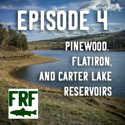 Cover art for Episode 4   Pinewood, Flatiron, and Carter Lake Reservoirs