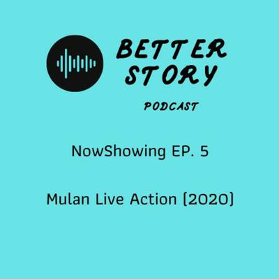 Cover art for #NowShowing EP.5 Mulan (2020)