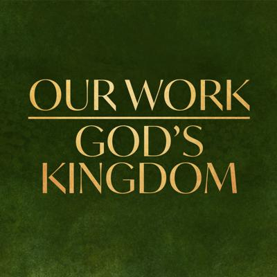 Cover art for Our Work, God's Kingdom