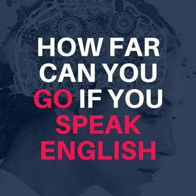 Cover art for Do you know HOW FAR you can go if you speak English fluently?