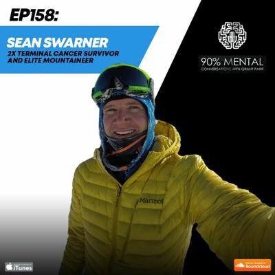 Cover art for Sean Swarner, Two-time Terminal Cancer Survivor And Elite Mountaineer Episode 158