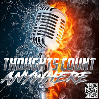 Thoughts Count Anywhere Podcast