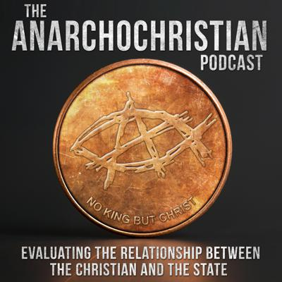 Cover art for The AnarchoChristian Podcast - The Church of Christ and World-Powers - AC076