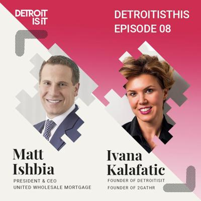 Cover art for Mat Ishbia, CEO of United Wholesale Mortgage, Mortgage Industry & Business | DetroitIsThis Episode 8