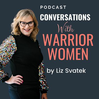 Conversations With Warrior Women Podcast