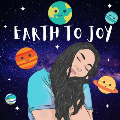 Cover art for Earth to Joy - Episode ONE!
