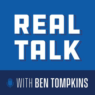 Real Talk with Ben Tompkins