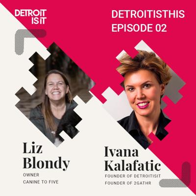 Cover art for Liz Blondy, Owner of Canine to Five, Talks Detroit Small Businesses | DetroitIsThis Episode 2