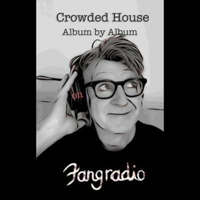 Cover art for Fangradio - Ep.55 - Crowded House, Album by Album: Time On Earth