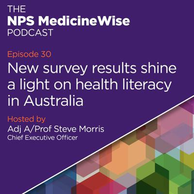 Cover art for Episode 30: New survey results shine a light on health literacy in Australia