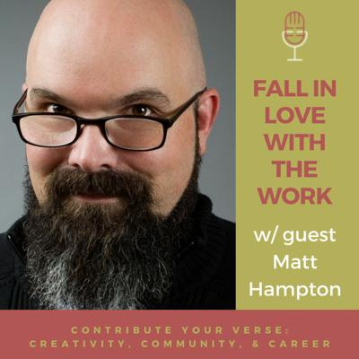 Cover art for Fall In Love with the Work w/ Matt Hampton