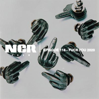 Cover art for The NCR Show   Episode 118 - Fuck You 2020