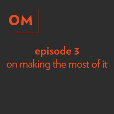 Cover art for On Making The Most Of It