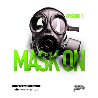 Cover art for JEFF JAM - MASK ON EP. 5 (CLEAN)