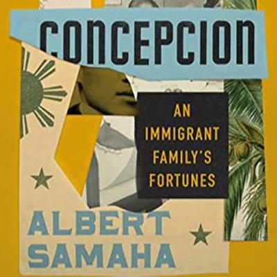 Cover art for Concepcion: An Immigrant Family's Fortunes by Albert Samaha