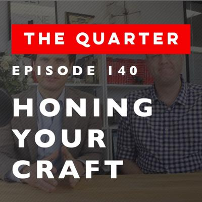 Cover art for Quarter Show - EP140 - Honing Your Craft