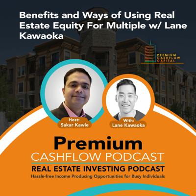 Cover art for SK127 - Benefits and Ways of Using Real Estate Equity For Multiple w/ Lane Kawaoka