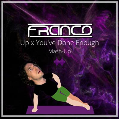 Cover art for Up X You've Done Enough Mash-Up