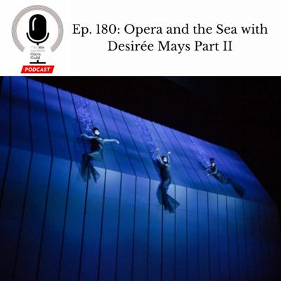 Cover art for Ep. 180: Opera and the Sea with Desirée Mays Part II