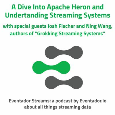 Cover art for A Dive Into Apache Heron with special guests Josh Fischer and Ning Wang
