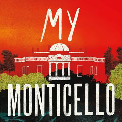 Cover art for My Monticello by Jocelyn Johnson